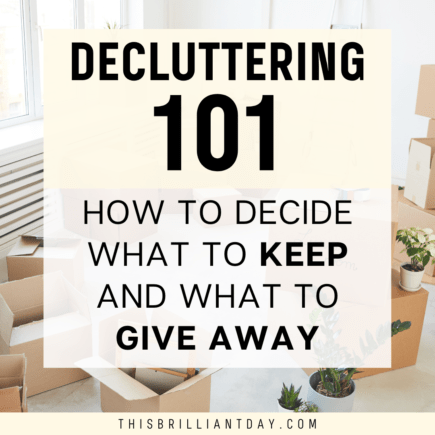 Decluttering 101: How To Decide What To Keep and What To Give Away