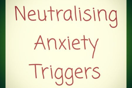 Neutralising Anxiety Triggers
