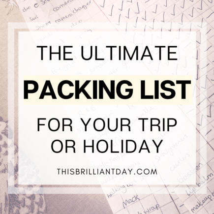 The Ultimate Packing List For Your Trip or Holiday