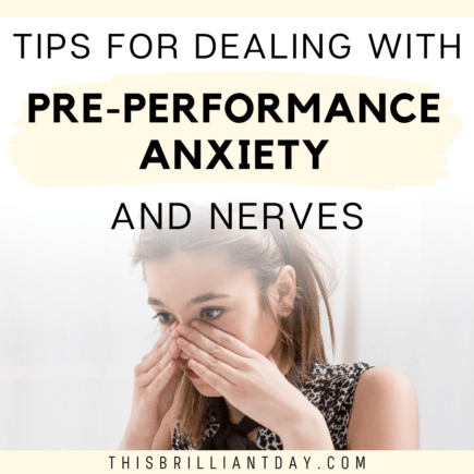 Tips For Dealing With Pre-Performance Anxiety and Nerves