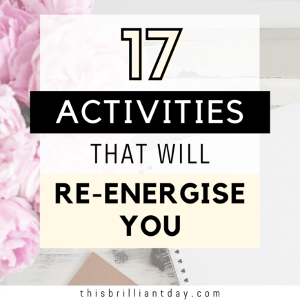 17 Activities That Will Re-Energise You