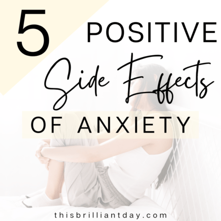 5 Positive Side-Effects of Anxiety