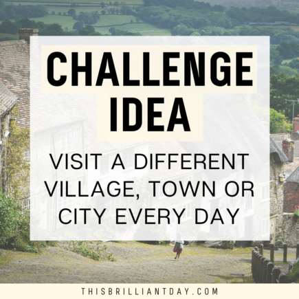 Challenge Idea - Visit a Different Village, Town or City Every Day