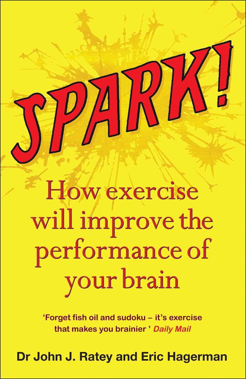 Spark! How Exercise will improve the performance of your brain