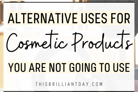 Alternative Uses For Cosmetic Products You Are Not Going To Use