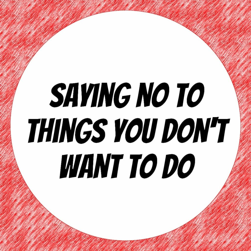 Saying NO to Things You Don't Want To Do (and How to Feel Better About It)