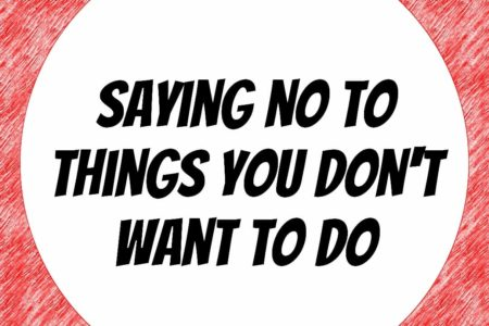 Saying No to Things You Don't Want to Do
