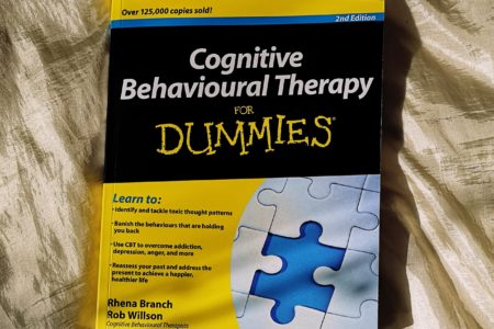 Cognitive Behavioural Therapy for Dummies by Rhena Branch and Rob Willson