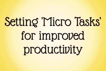 Setting 'Micro Tasks' for Improved Productivity