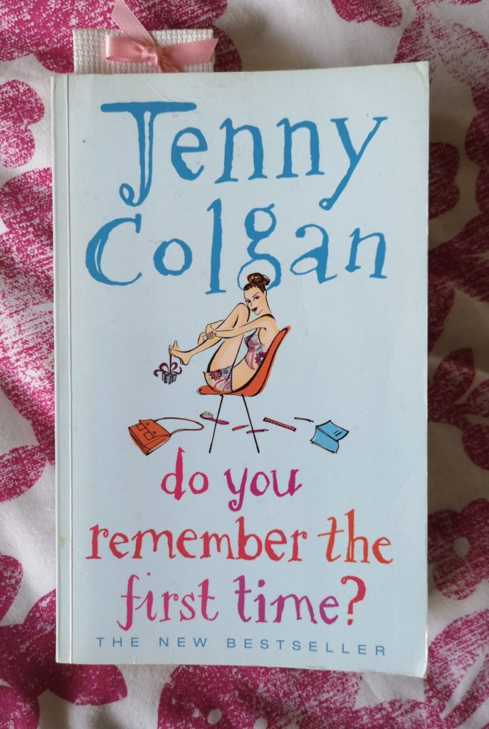 Paperback copy of Do You Remember the First Time? by Jenny Colgan