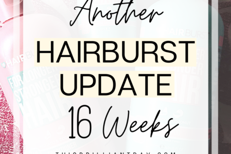 Another Hairburst Update - 16 Weeks