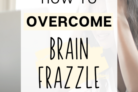 How To Overcome Brain Frazzle