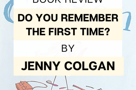Book Review - Do You Remember The First Time? By Jenny Colgan
