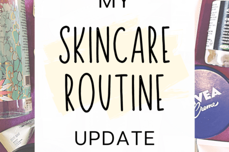 My Skincare Routine Update