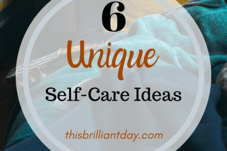 6 Unique Self-Care Ideas