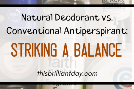 Natural Deodorant vs. Conventional Antiperspirant: Striking a Balance