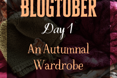 Blogtober Day 1 - An Autumnal Wardrobe
