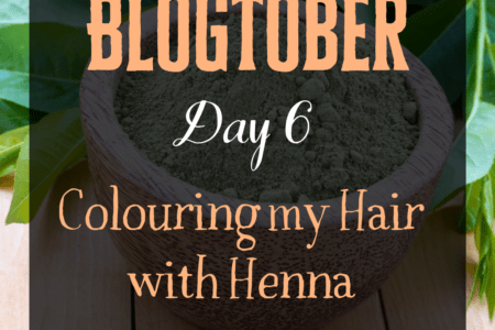 Blogtober Day 6 - Colouring my Hair with Henna