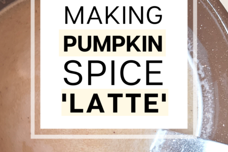 Making Pumpkin Spice 'Latte'