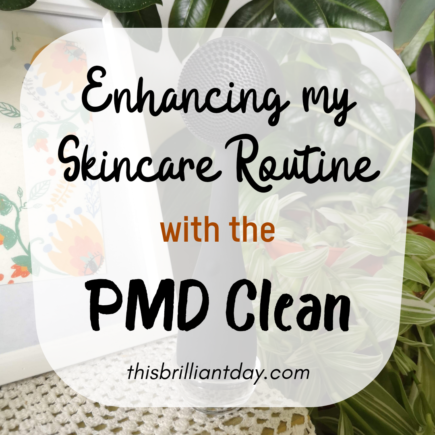 Enhancing my Skincare Routine with the PMD Clean