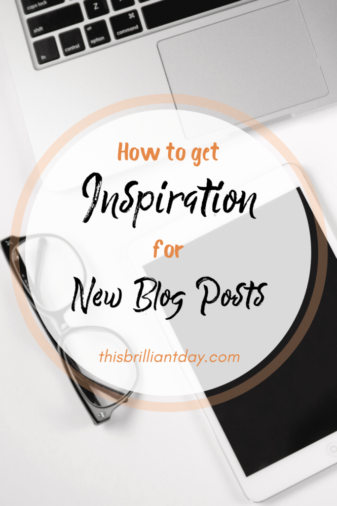 How to Get Inspiration for New Blog Posts