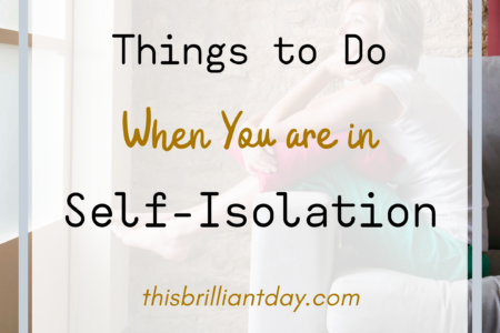 Things to Do When You are in Self-Isolation