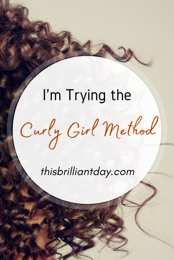 I'm Trying the Curly Girl Method