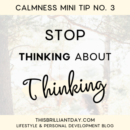 Calmness Mini Tip No. 3 - Stop Thinking About Thinking