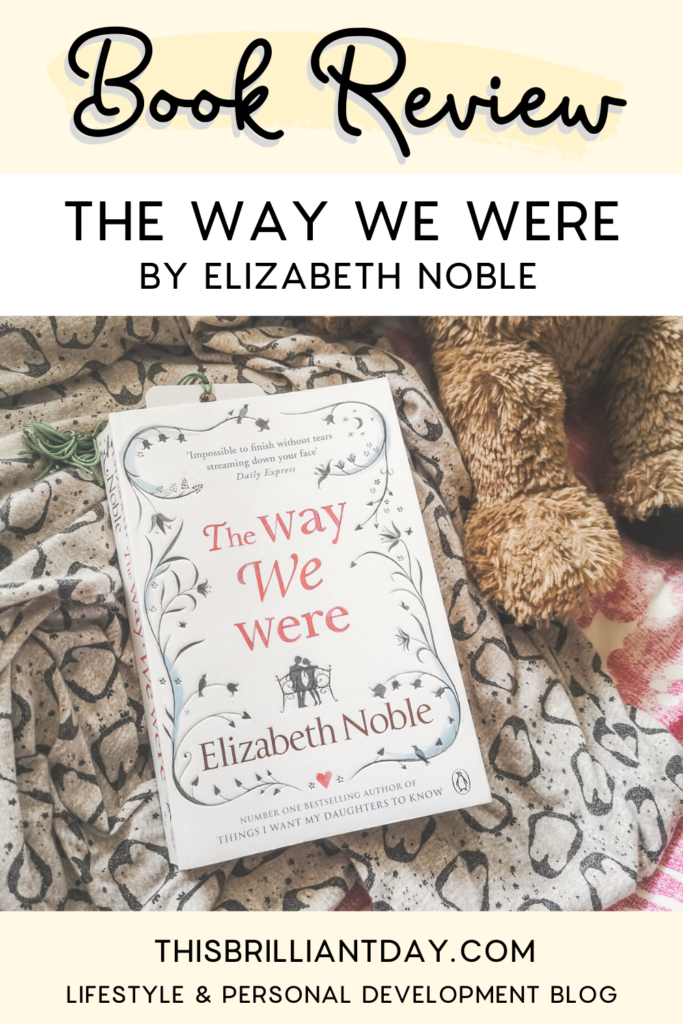 The Way We Were by Elizabeth Noble - Book Review