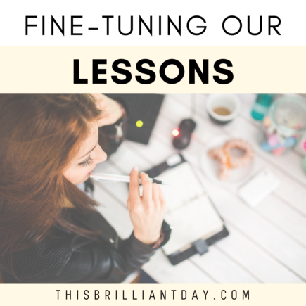 Fine-Tuning Our Lessons