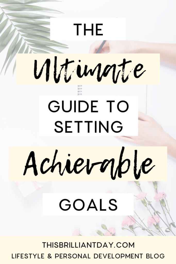 The Ultimate Guide To Setting Achievable Goals