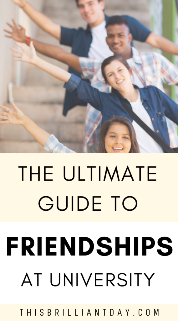 The Ultimate Guide to Friendships at University