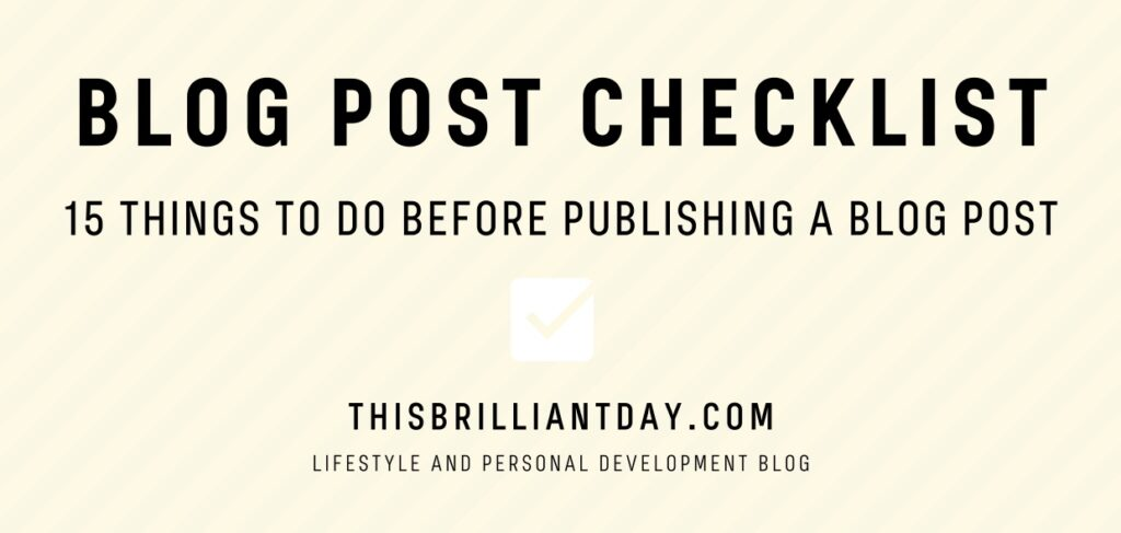 Blog Post Checklist - 15 Things To Do Before Publishing a Blog Post