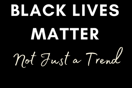 Black Lives Matter - Not Just a Trend
