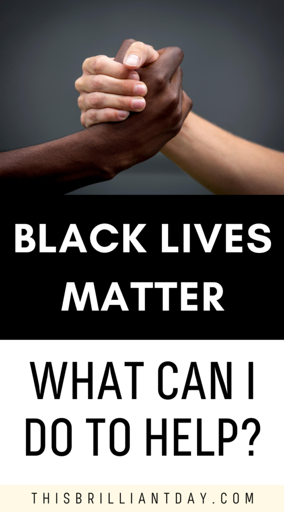 Black Lives Matter - What can I do to help?