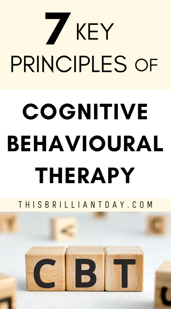 7 key principles of Cognitive Behavioural Therapy