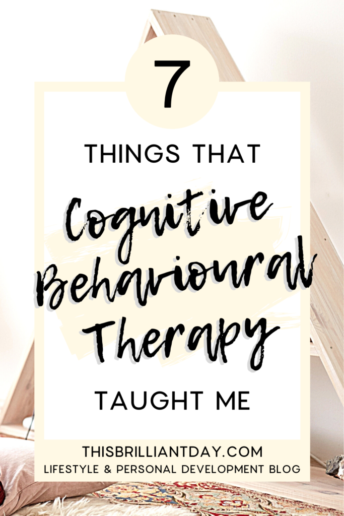 7 things that Cognitive Behavioural Therapy taught me