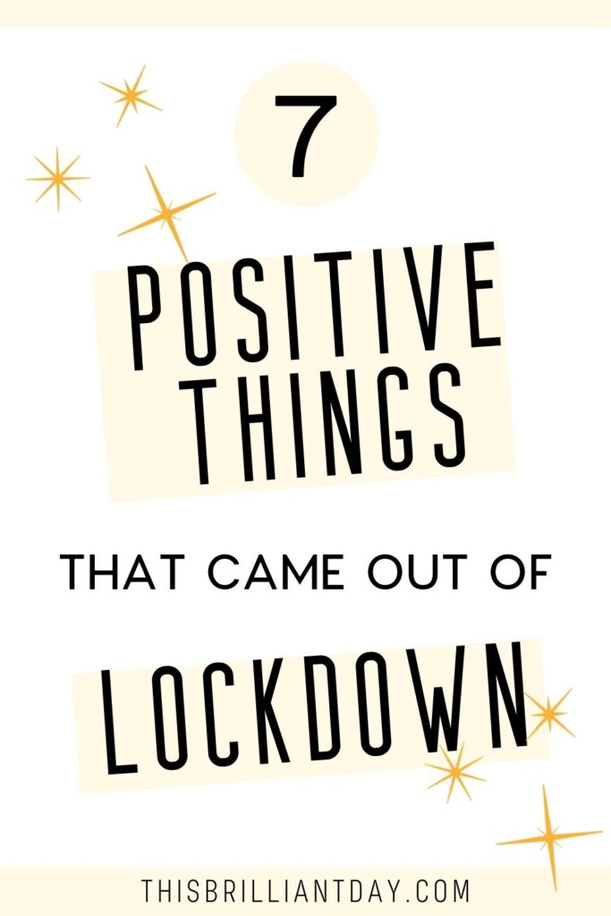 7 positive things that came out of lockdown