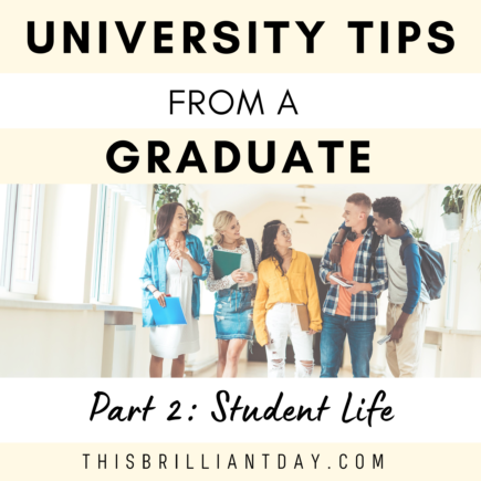 University Tips from a Graduate - Part 2: Student Life