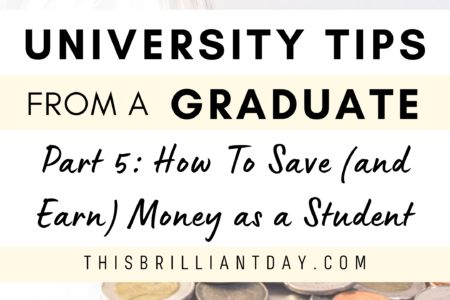University Tips from a Graduate - Part 5: How to Save (and Earn) Money as a Student