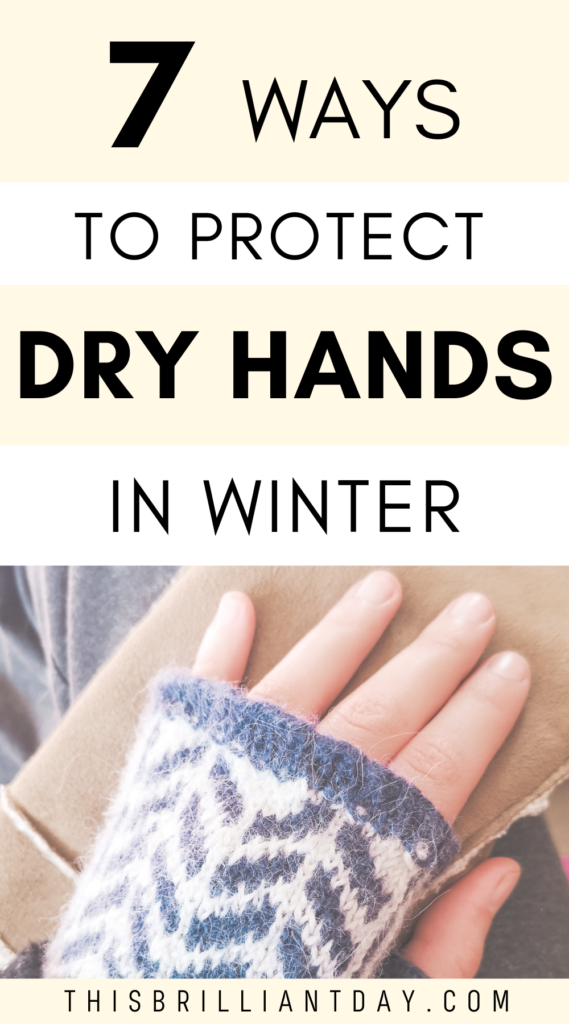 7 Ways to Protect Dry Hands in Winter
