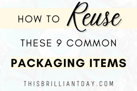 How to Reuse These 9 Common Packaging Items