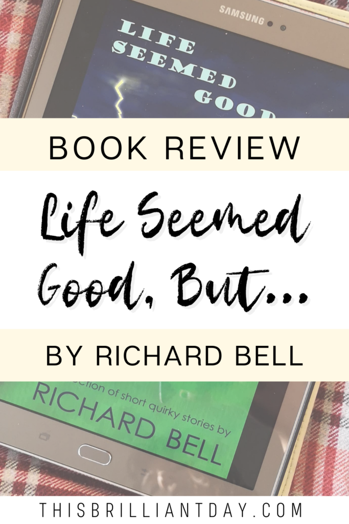 Book Review - Life Seemed Good, But... by Richard Bell