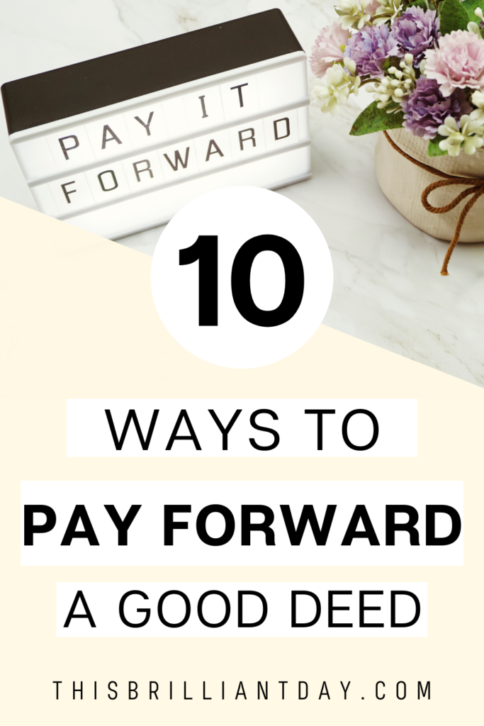 10 ways to pay forward a good deed