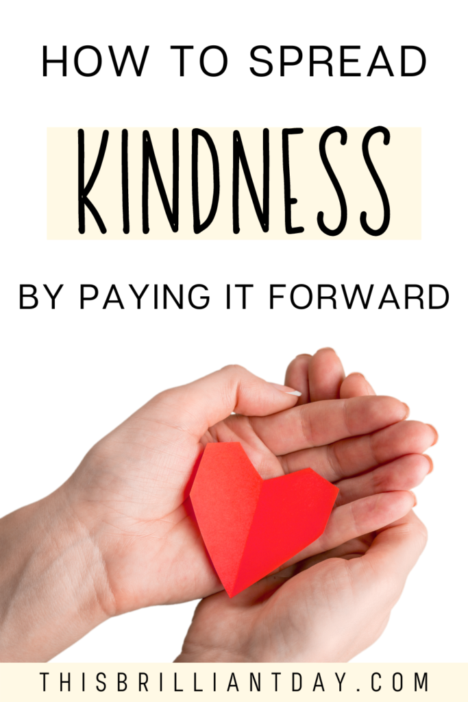How to spread kindness by paying it forward