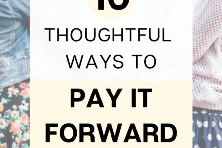 10 thoughtful ways to pay it forward