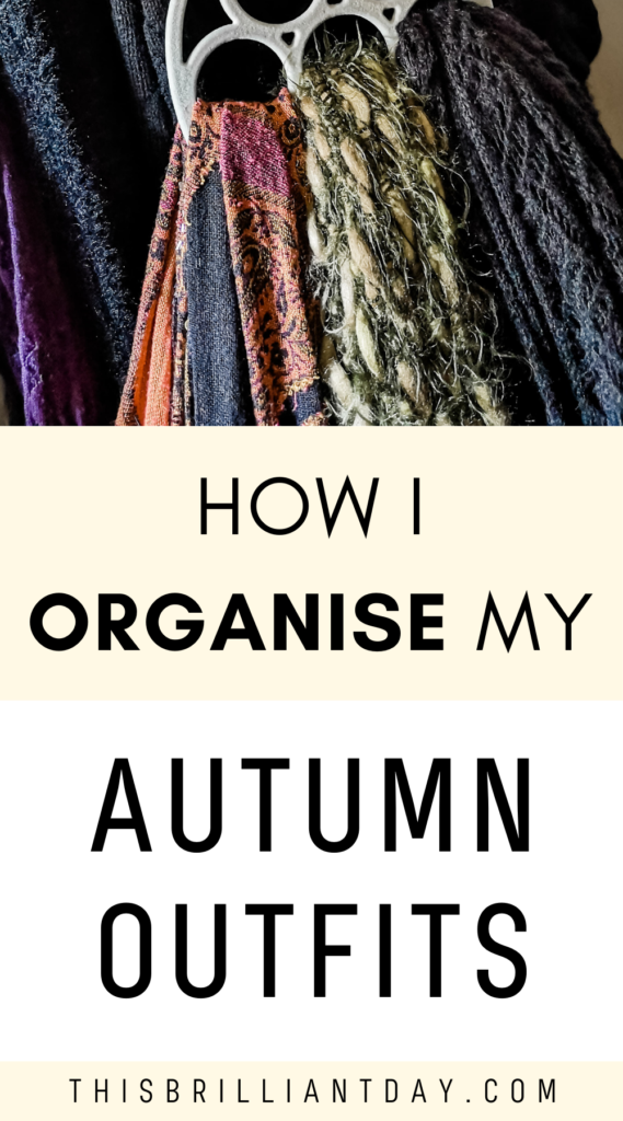How I organise my Autumn outfits