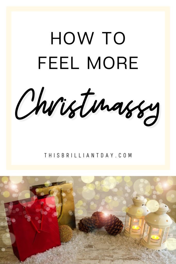 How to feel more Christmassy