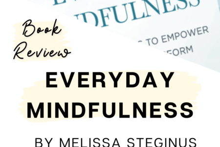 Book Review - Everyday Mindfulness by Melissa Steginus