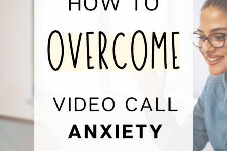 How To Overcome Video Call Anxiety
